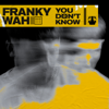Franky Wah - You Don't Know artwork
