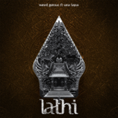 LATHI (ꦭꦛꦶ) - Weird Genius & Sara Fajira