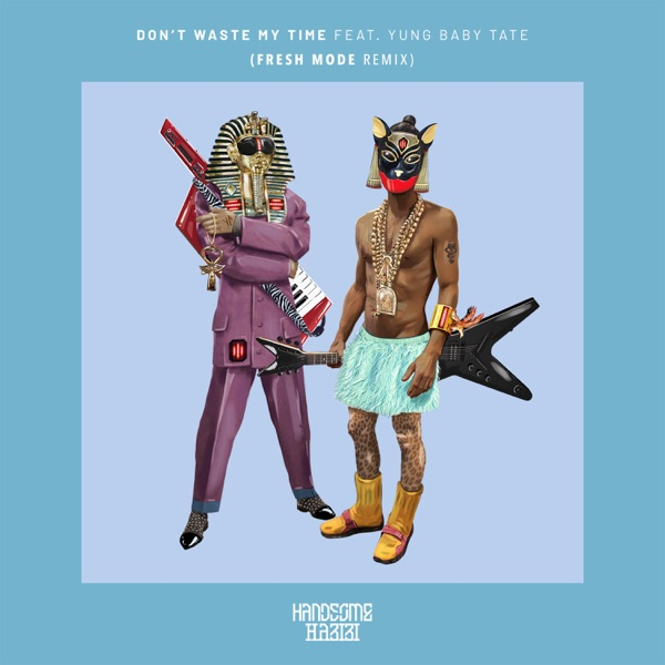 Don't Waste My Time (Fresh Mode Remix) [feat. Yung Baby Tate] - Single