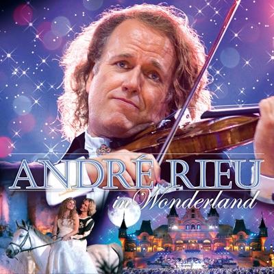 André Rieu in Wonderland - André Rieu