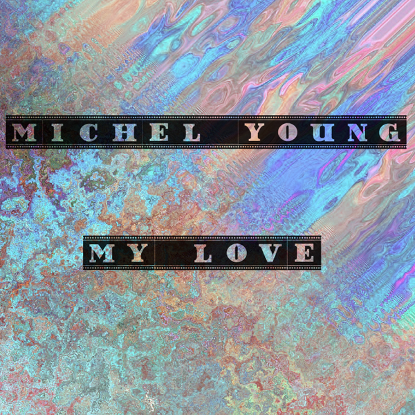 Michel Young - My Love