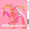 Hold Me Close (feat. Ella Henderson) by Sam Feldt