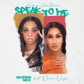 Speak To Me (Queen Mix) [feat. Queen Naija] - Single