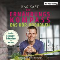 Bas Kast - Der Ernährungskompass - Das Hör-Kochbuch artwork