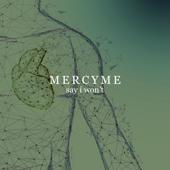 Say I Won't - MercyMe Cover Art