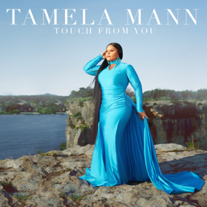 Tamela Mann - Touch from You