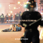 A Place For Us To Dream - Placebo