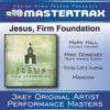 Jesus Firm Foundation Performance Tracks EP