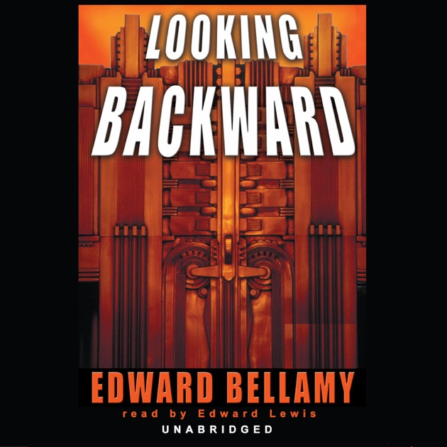 Looking Backward By Edward Bellamy On Itunes