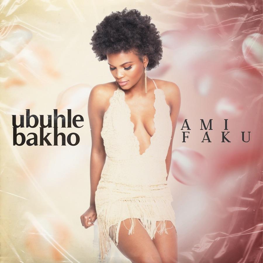 Ami Faku - Ubuhle Bakho - Single