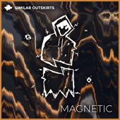 Similar Outskirts - Magnetic