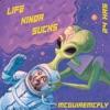 life-kinda-sucks-feat-24hrs-single