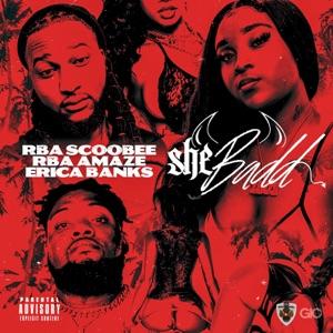 RBA Scoobee & RBA Amaze - She Badd feat. Erica Banks