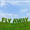 Fly Away (Jonas Blue Remix) - Single