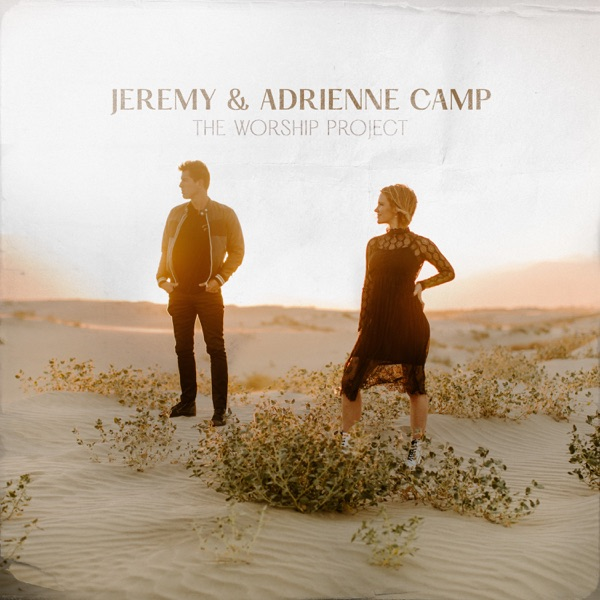 Jeremy Camp & Adrienne Camp - The Worship Project - EP
