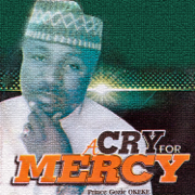 A Cry for Mercy - Prince Gozie Okeke