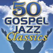50 Gospel Jazz Classics - Smooth Jazz All Stars
