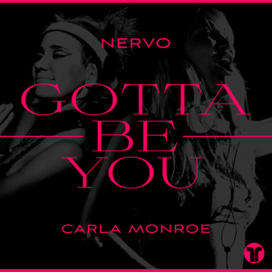 NERVO & Carla Monroe - Gotta Be You