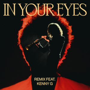 The Weeknd - In Your Eyes (Remix) [feat. Kenny G]