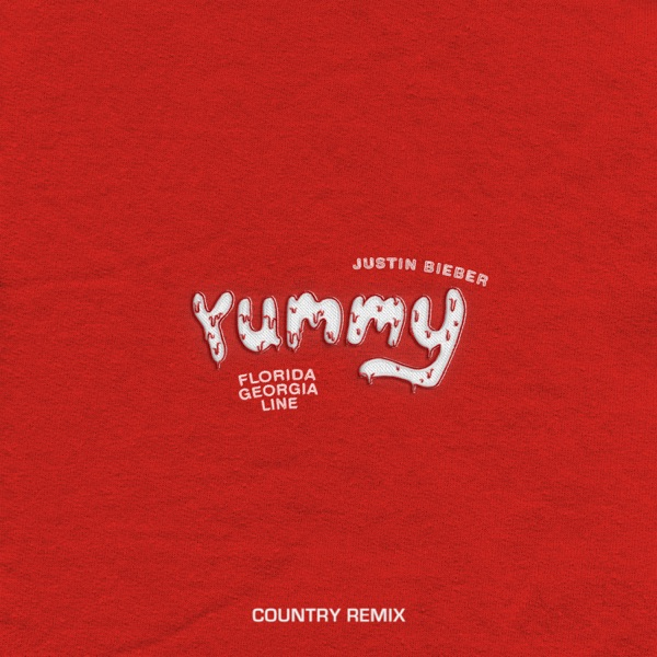 Yummy (Country Remix) [feat. Florida Georgia Line] - Single