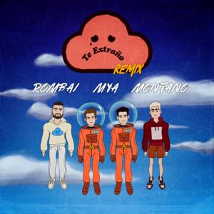 Rombai - Te Extraño :( feat. MYA & Montano [Remix]
