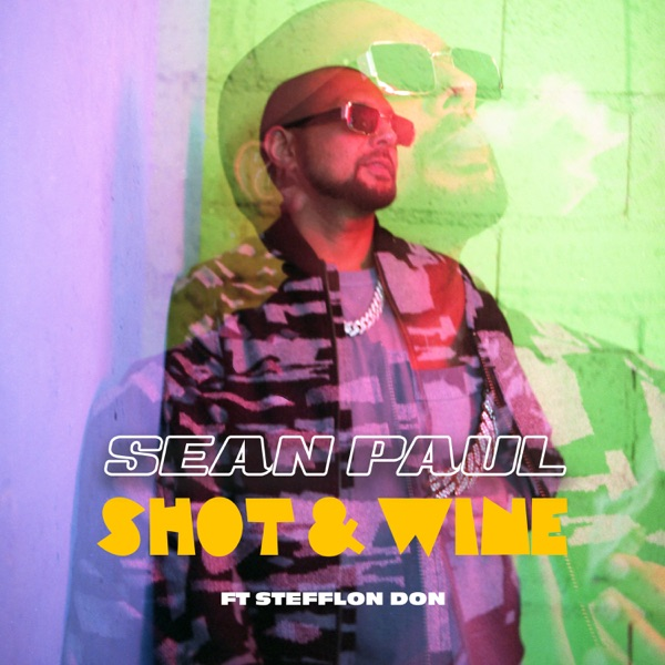 Shot & Wine (feat. Stefflon Don) - Single