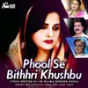 Phool Se Bithhri Khushbu