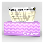 Zig Zag - Crying All the Way To the Bank