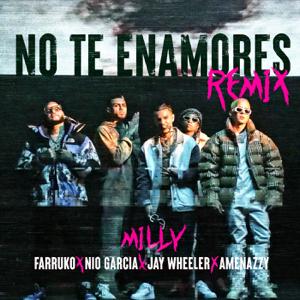 Milly, Farruko & Nio García - No Te Enamores (Remix) [feat. Jay Wheeler & Amenazzy]