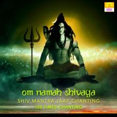 Om Namah Shivaya (Shiv Mantra Jaap Chanting) - EP