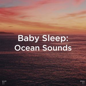"Relajacion Del Mar & Relajación - !!"" Baby Sleep: Ocean Sounds ""!!"