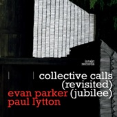 Evan Parker/Paul Lytton - What Has It Become Entangled with Now?