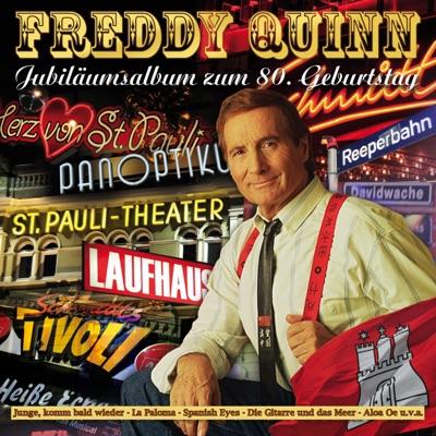 Jubiläumsalbum zum 80. Geburtstag - Freddy Quinn