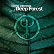 Essence of the Forest - Deep Forest