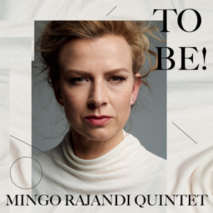 Mingo Rajandi Quintet - To Be!