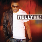 Just A Dream Nelly - Nelly