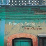 Hors-saison (Remastered) - Francis Cabrel