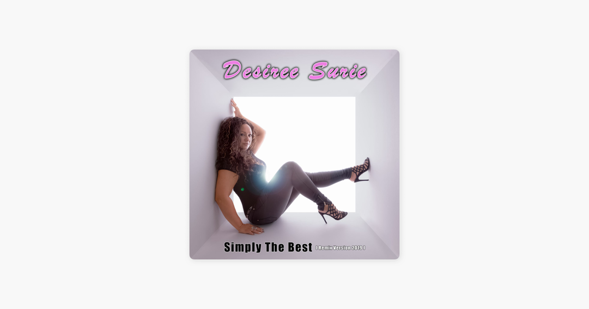 Simply the Best ( Remix 2019 ) - Single by Desiree Surie