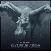 Can't Stop the Bleeding (feat. Gary Clark Jr. & Gramatik) - Tom Morello - Tom Morello