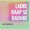 Ladke Baap Se Badhke Original Motion Picture Soundtrack Single