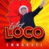 Estoy Loco - Emmanuel