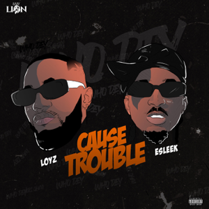 Loyz - Cause Trobul feat. E-Sleek