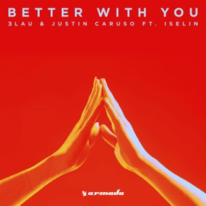 Better with You (feat. Iselin) - Single Mp3 Download