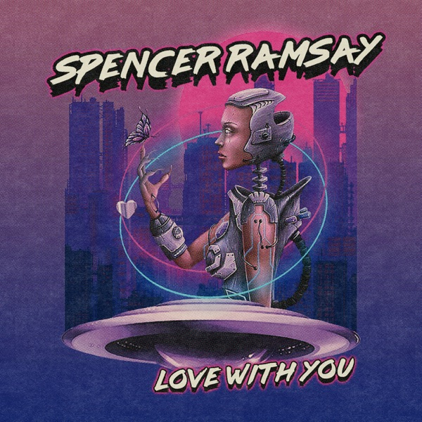 Spencer Ramsay - Love With You