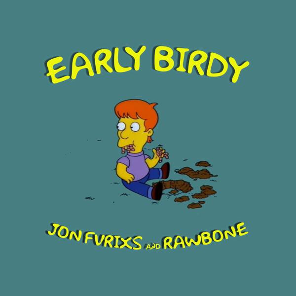 Early Birdy - Single by Jon Fvrixs & Rawbone