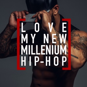 Love My New Millenium Hip Hop