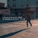 Soundtrack for a Nonexistent Film