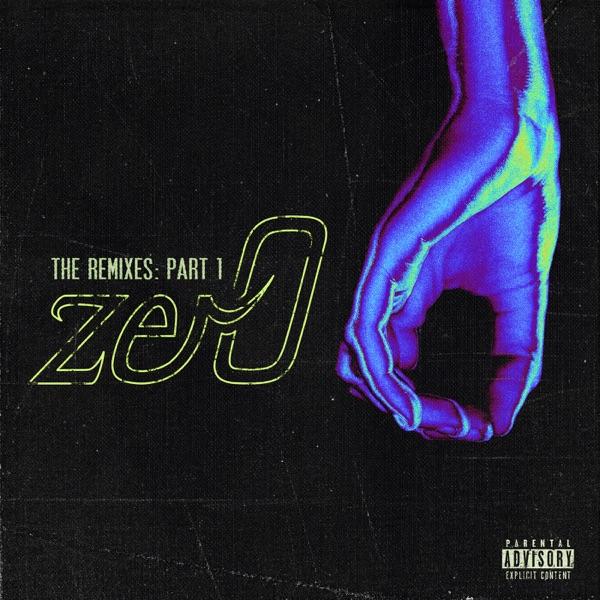 zer0 (The Remixes, Pt. 1) - EP