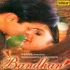Bandhan Original Motion Picture Soundtrack