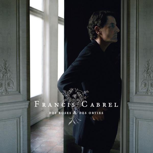 Des roses et des orties - Francis Cabrel